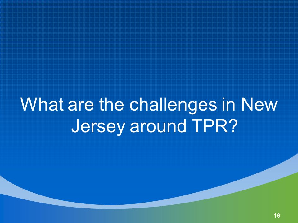 What are the challenges in New Jersey around TPR 16