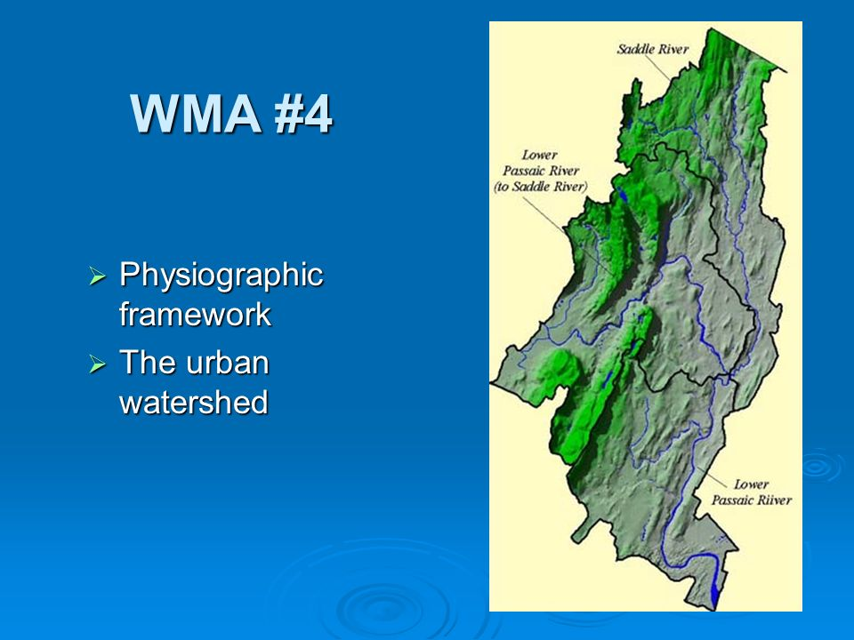 WMA #4 Physiographic framework Physiographic framework The urban watershed The urban watershed