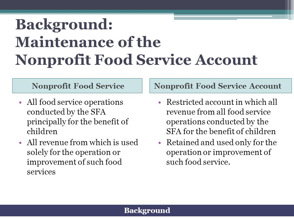 Background: Maintenance of the Nonprofit Food Service Account Nonprofit Food ServiceNonprofit Food Service Account All food service operations conduct