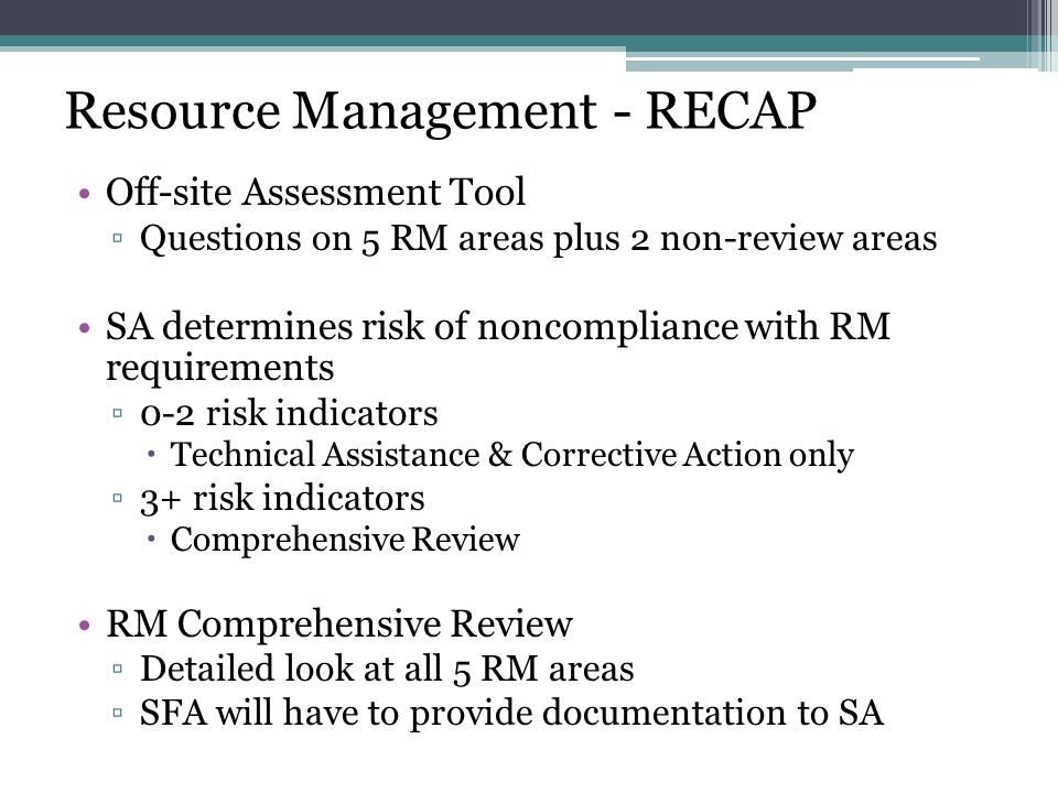 Resource Management - RECAP Off-site Assessment Tool Questions on 5 RM areas plus 2 non-review areas SA determines risk of noncompliance with RM requi