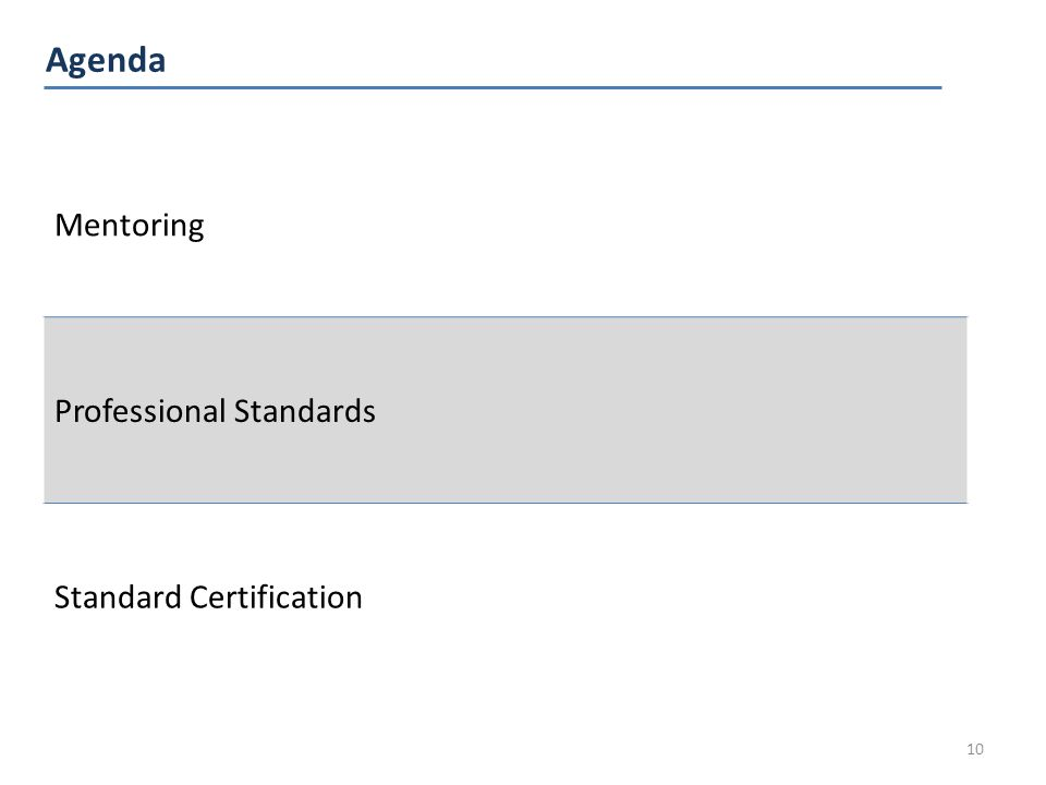 Agenda 10 Mentoring Professional Standards Standard Certification