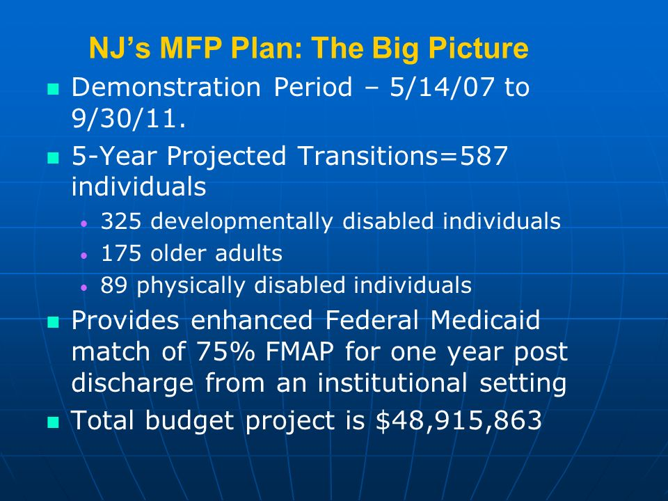 NJs MFP Plan: The Big Picture Demonstration Period – 5/14/07 to 9/30/11.