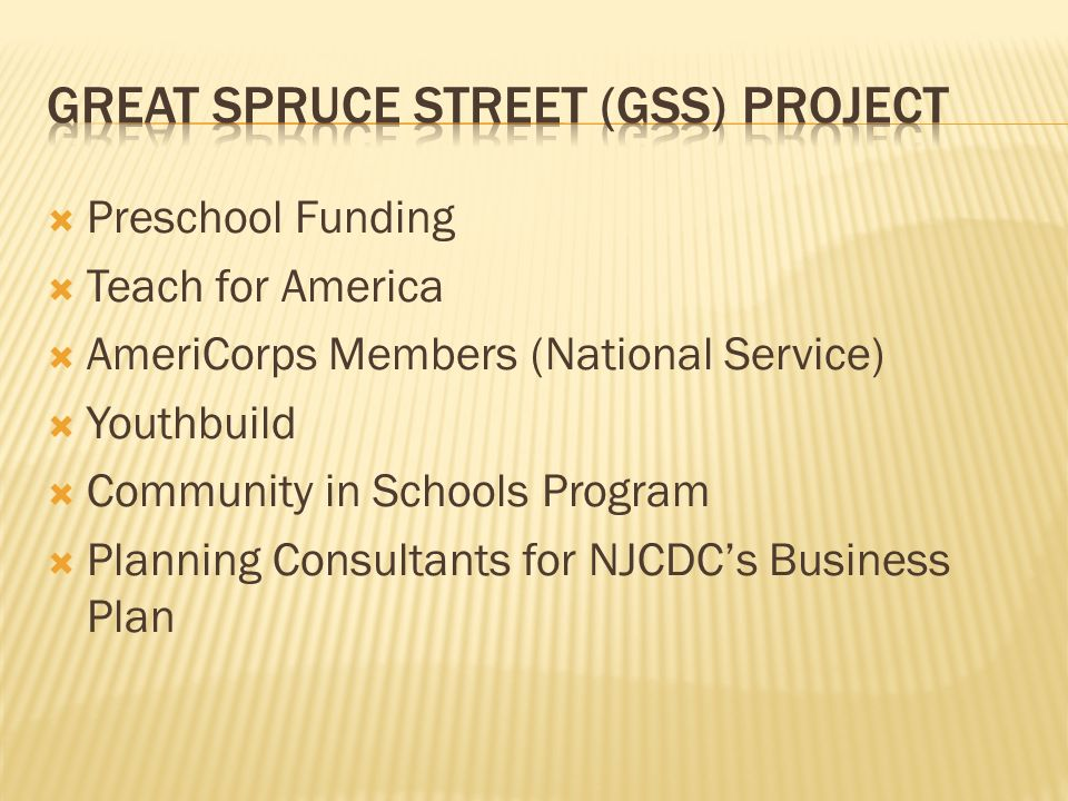 Preschool Funding Teach for America AmeriCorps Members (National Service) Youthbuild Community in Schools Program Planning Consultants for NJCDCs Busi