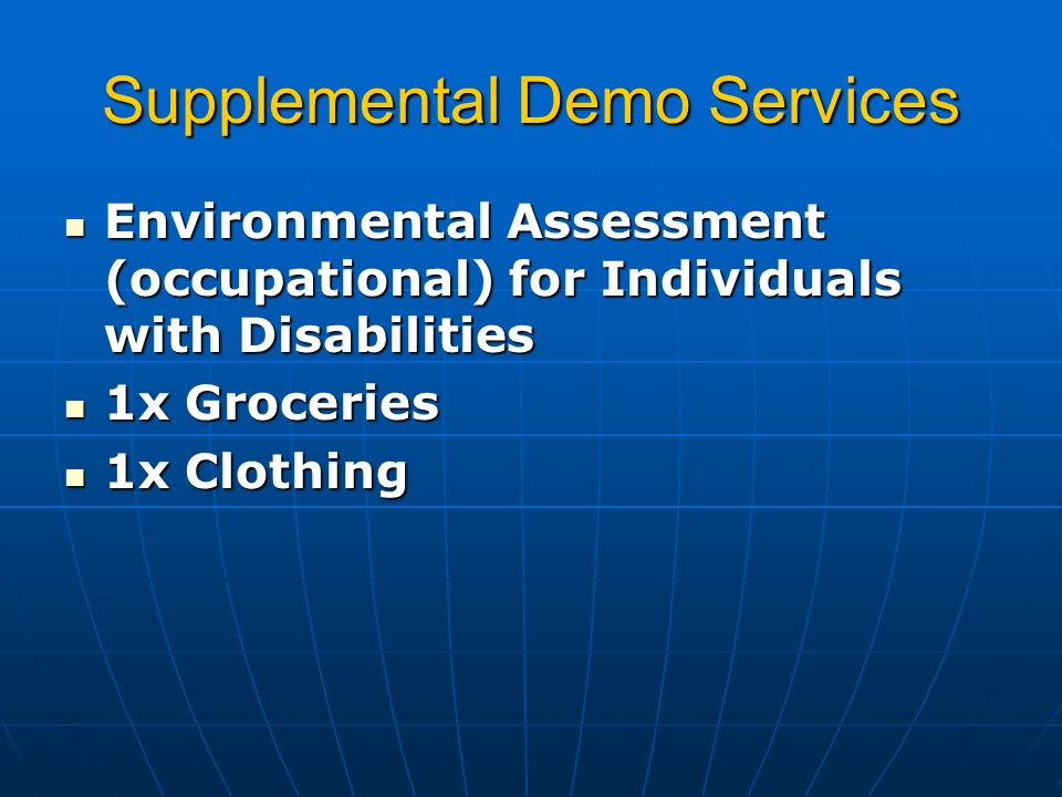 Supplemental Demo Services Environmental Assessment (occupational) for Individuals with Disabilities Environmental Assessment (occupational) for Individuals with Disabilities 1x Groceries 1x Groceries 1x Clothing 1x Clothing