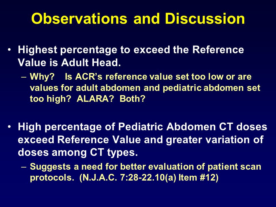 Observations and Discussion Highest percentage to exceed the Reference Value is Adult Head. –Why? Is ACRs reference value set too low or are values fo
