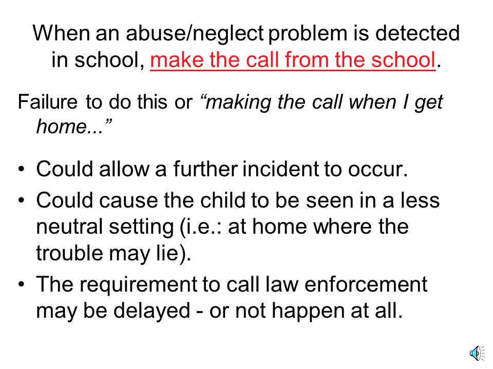 Just the facts… When - When did the incident happen? What is the frequency of the abuse/neglect? When did you learn about it? How - How urgent is the