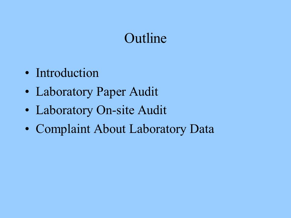 Outline Introduction Laboratory Paper Audit Laboratory On-site Audit Complaint About Laboratory Data