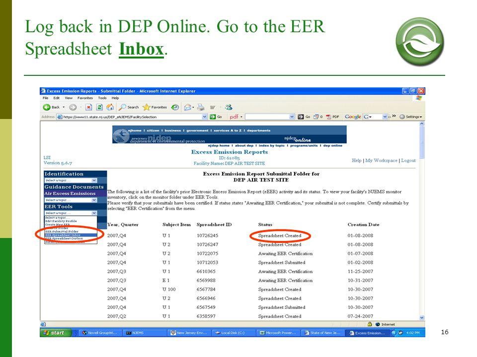16 Log back in DEP Online. Go to the EER Spreadsheet Inbox.