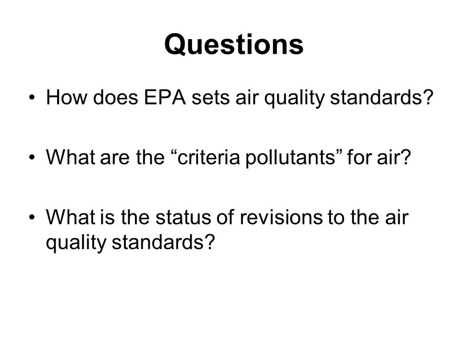 Questions How does EPA sets air quality standards.