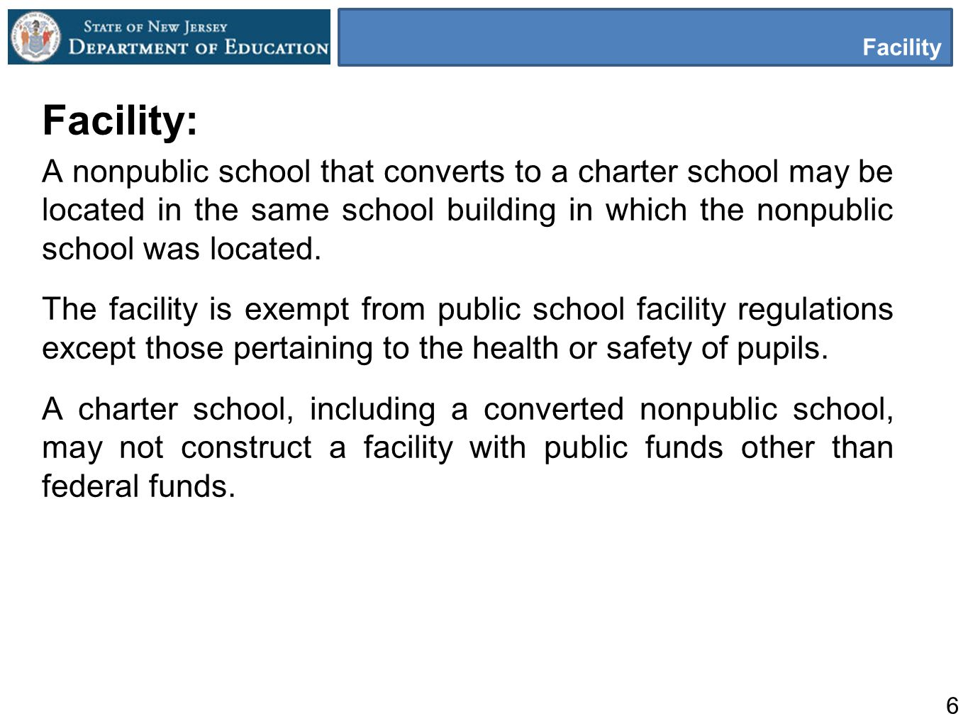 6 Facility Facility: A nonpublic school that converts to a charter school may be located in the same school building in which the nonpublic school was located.