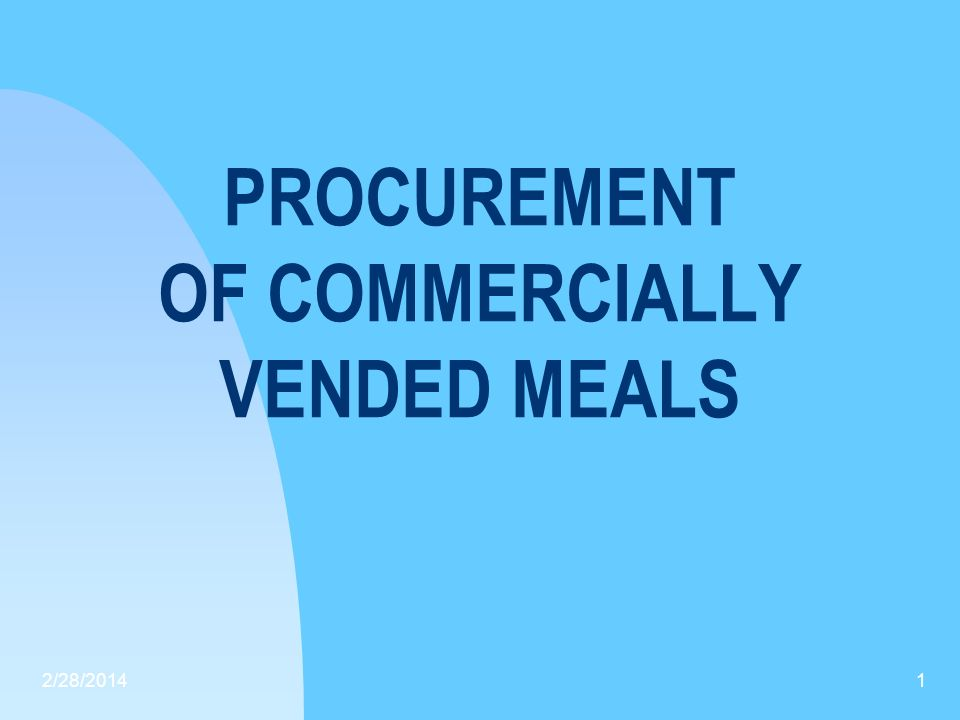 PROCUREMENT OF COMMERCIALLY VENDED MEALS 2/28/20141