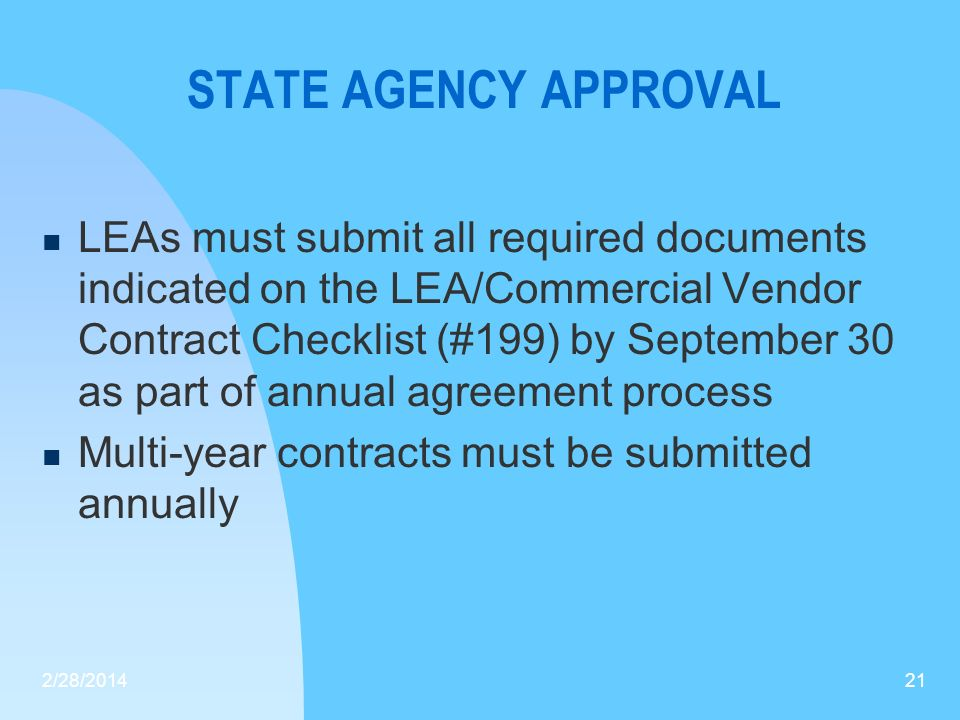 STATE AGENCY APPROVAL LEAs must submit all required documents indicated on the LEA/Commercial Vendor Contract Checklist (#199) by September 30 as part