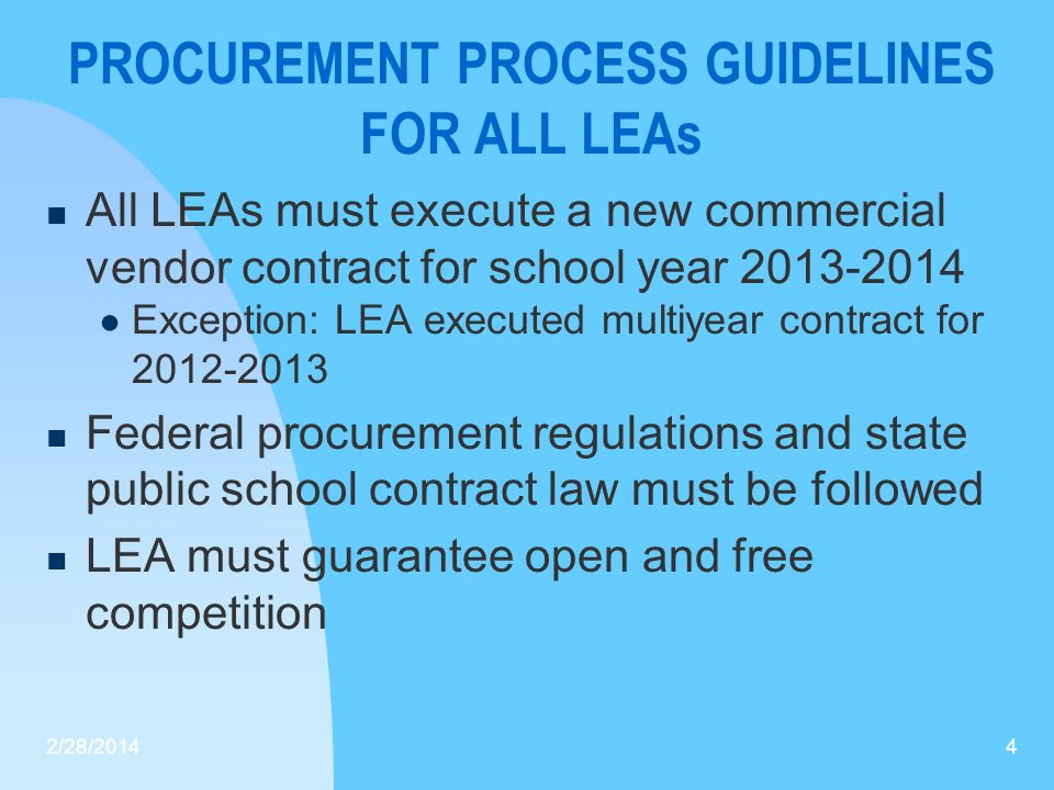 PROCUREMENT PROCESS GUIDELINES FOR ALL LEAs All LEAs must execute a new commercial vendor contract for school year 2013-2014 Exception: LEA executed m
