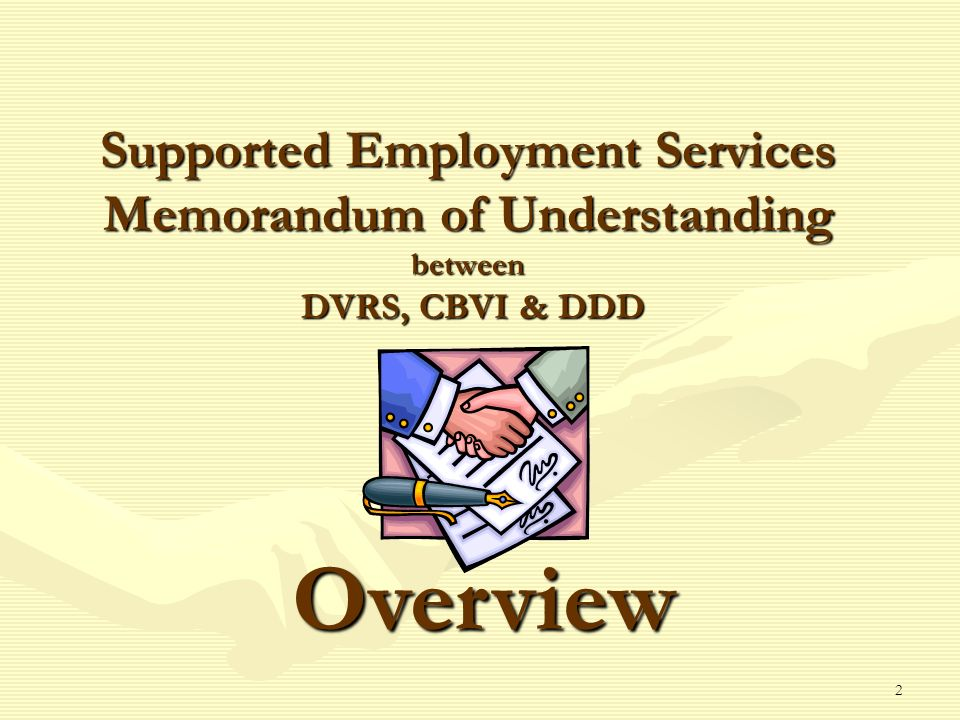 2 Supported Employment Services Memorandum of Understanding between DVRS, CBVI & DDD Overview
