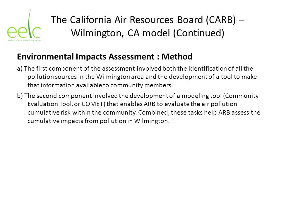 The California Air Resources Board (CARB) – Wilmington, CA model (Continued) Environmental Impacts Assessment : Method a) The first component of the a