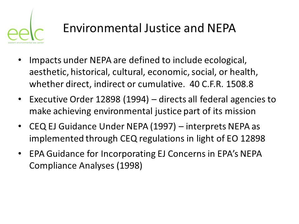 Environmental Justice and NEPA Impacts under NEPA are defined to include ecological, aesthetic, historical, cultural, economic, social, or health, whe