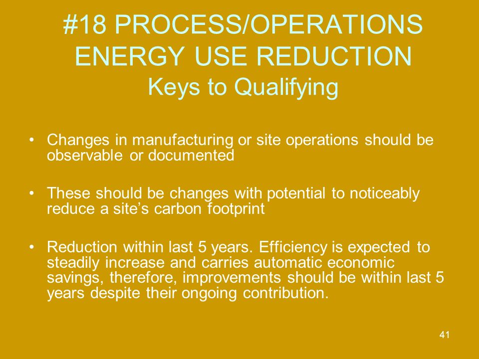 42 Question #19 TRANSPORTATION ENERGY USE REDUCTION – Excluding employee trip reduction, has the site substantially improved its energy efficiency by implementing changes in transportation utilized.
