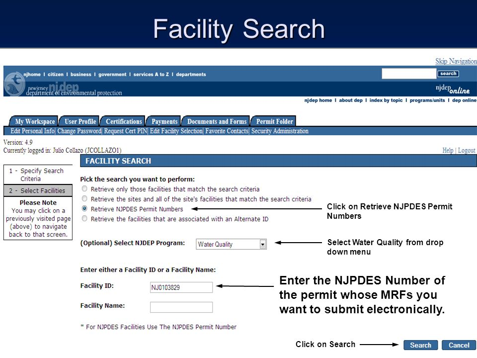 Facility Search Click on Retrieve NJPDES Permit Numbers Select Water Quality from drop down menu Enter the NJPDES Number of the permit whose MRFs you want to submit electronically.