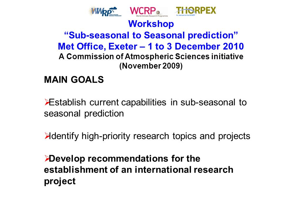 3 Present Operational Systems Summary Medium-range weather predictions (~10-15 days)Medium-range weather predictions (~10-15 days) Monthly or extended-range predictions (~30-45 days)Monthly or extended-range predictions (~30-45 days) Seasonal predictions (~12 months)Seasonal predictions (~12 months)