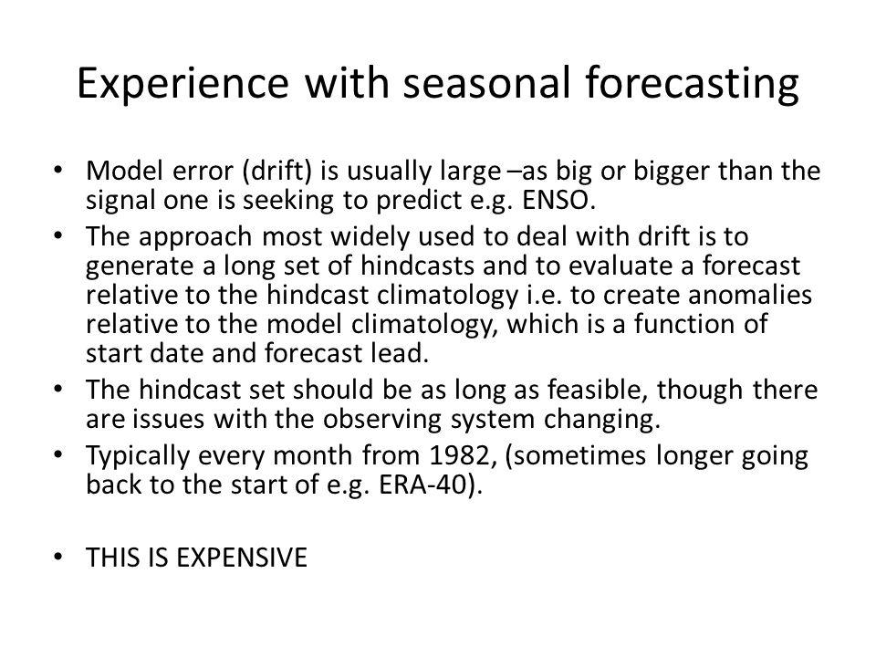 Extended (sub-seasonal) range forecasting Model error can not be ignored.
