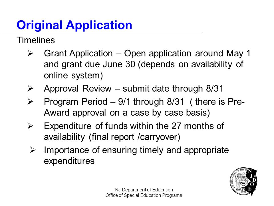 Original Application Timelines Grant Application – Open application around May 1 and grant due June 30 (depends on availability of online system) Appr