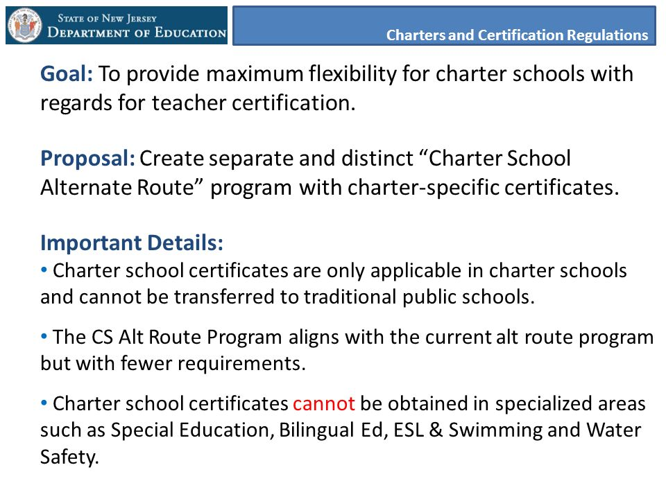 Goal: To provide maximum flexibility for charter schools with regards for teacher certification.