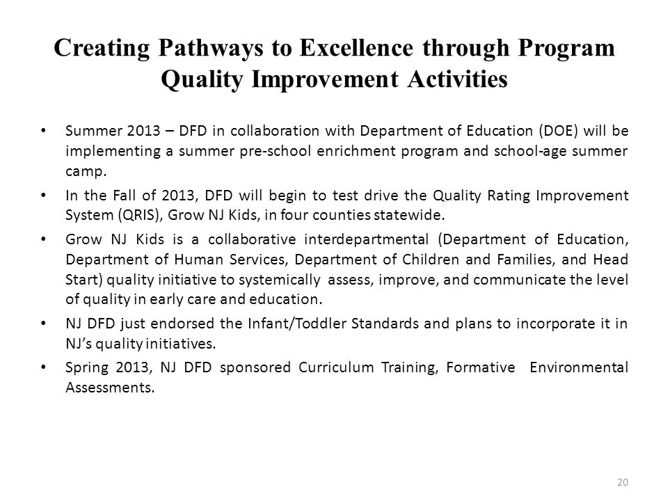 Creating Pathways to Excellence through Program Quality Improvement Activities Summer 2013 – DFD in collaboration with Department of Education (DOE) w