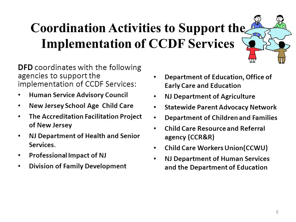 Coordination Activities to Support the Implementation of CCDF Services DFD coordinates with the following agencies to support the implementation of CC