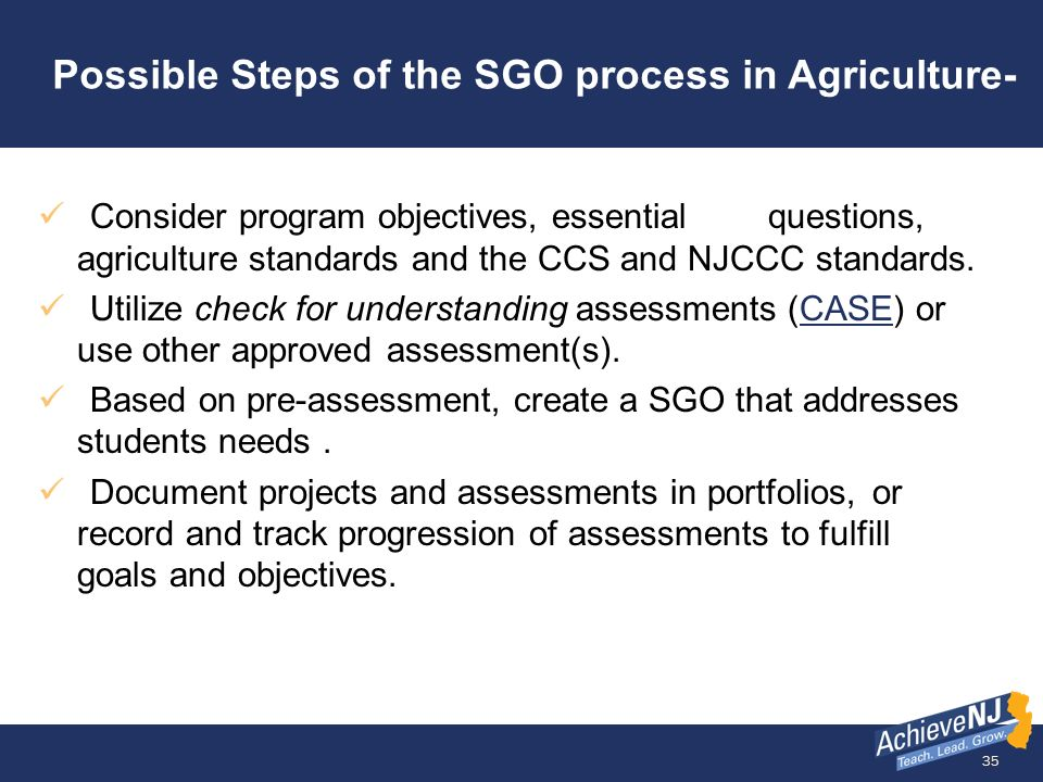 35 Possible Steps of the SGO process in Agriculture- Consider program objectives, essential questions, agriculture standards and the CCS and NJCCC sta