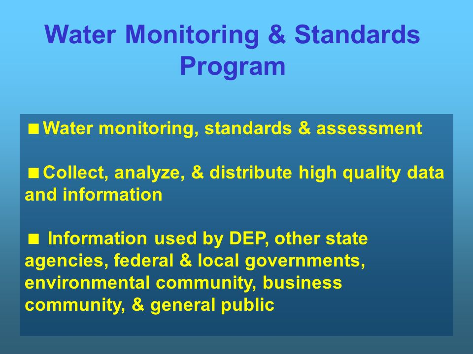 Targeted Water Quality Monitoring Activities Targeted Monitoring (regional & local): –Impaired Waterbodies List Elevated Flow Metals Monitoring –TMDLs Non-point Source Monitoring (Lower Delaware Basin) Statewide Stream Bacteriological TMDL Source Identification Monitoring Stream specific TMDL Monitoring (Rancocas Creek, Shark River, etc.)