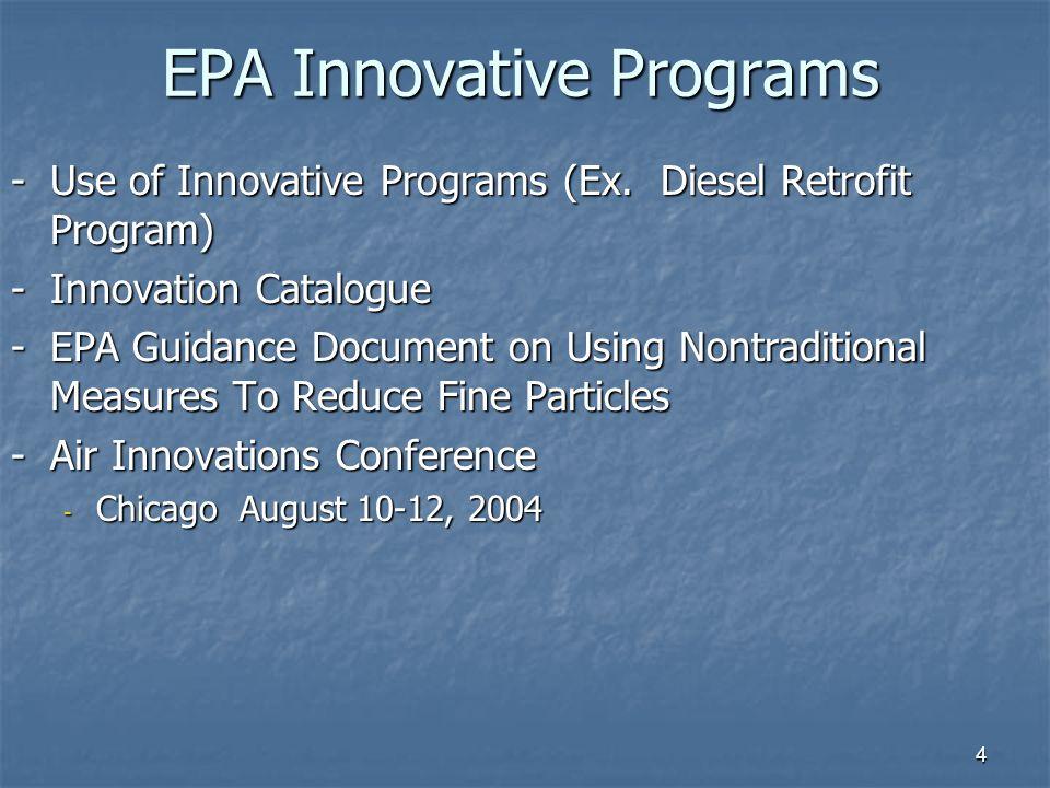 4 EPA Innovative Programs -Use of Innovative Programs (Ex. Diesel Retrofit Program) -Innovation Catalogue -EPA Guidance Document on Using Nontradition