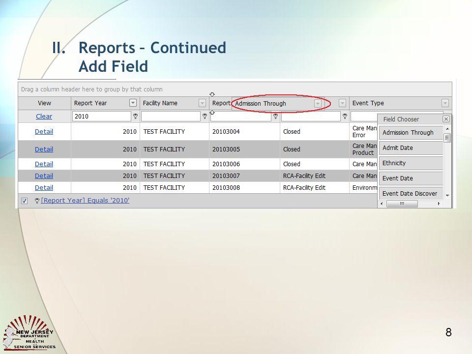 II.Reports – Continued Add Field 8