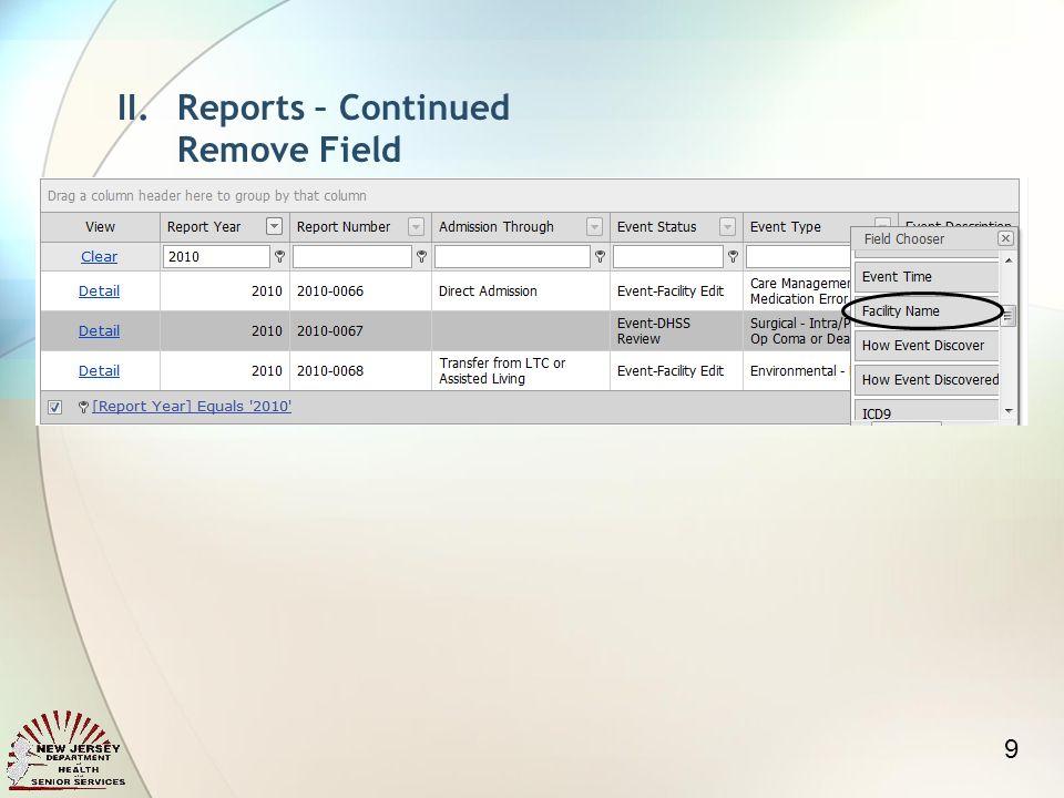 II.Reports – Continued Remove Field 9