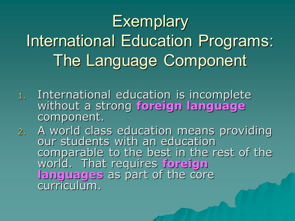 Exemplary International Education Programs: The Language Component 1.