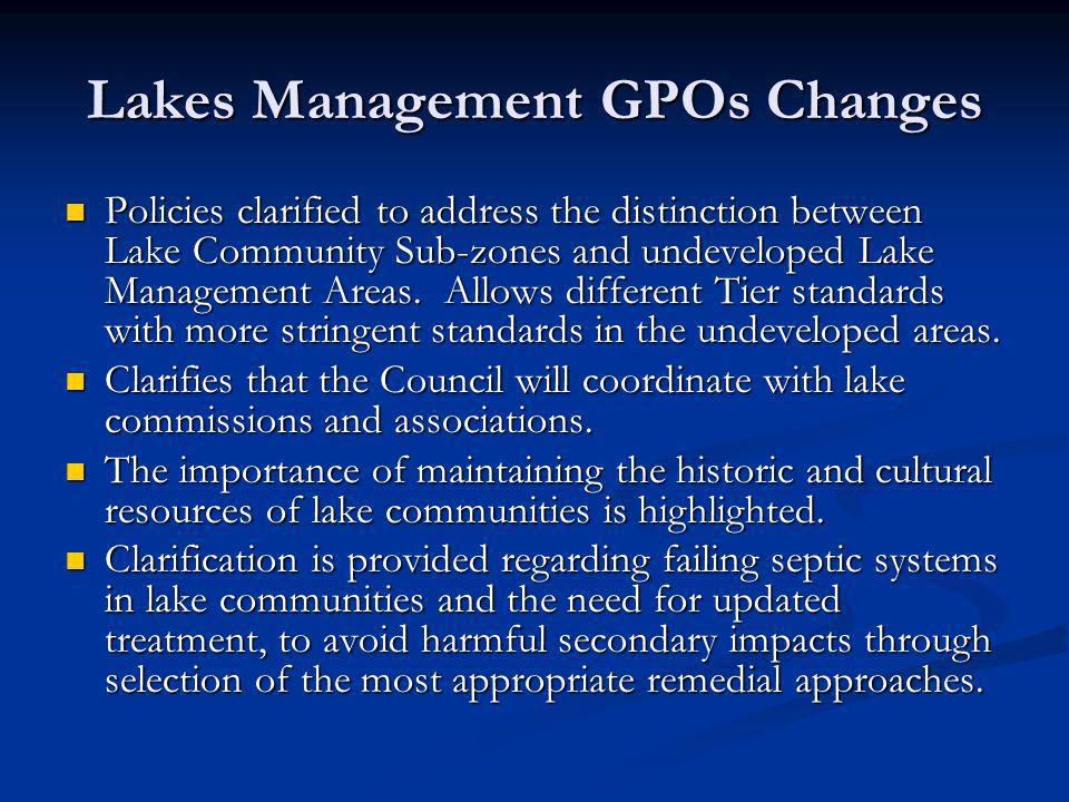 Lakes Management GPOs Changes Policies clarified to address the distinction between Lake Community Sub-zones and undeveloped Lake Management Areas.