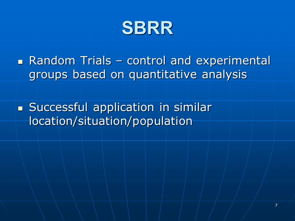 7 SBRR Random Trials – control and experimental groups based on quantitative analysis Random Trials – control and experimental groups based on quantit