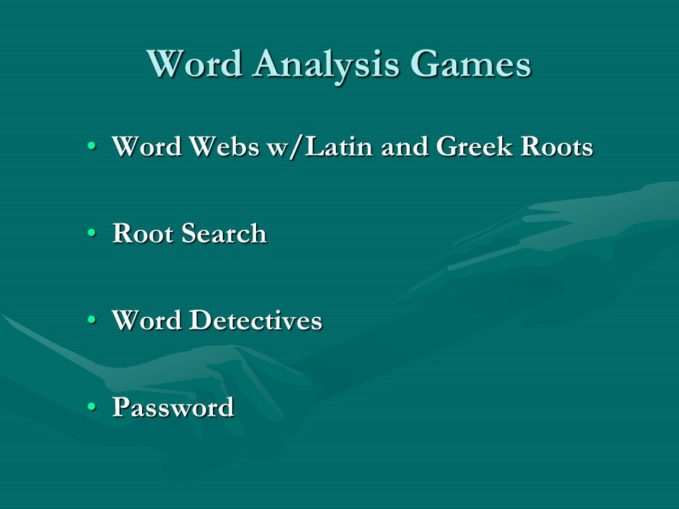 Word Analysis Games Word Webs w/Latin and Greek RootsWord Webs w/Latin and Greek Roots Root SearchRoot Search Word DetectivesWord Detectives PasswordPassword