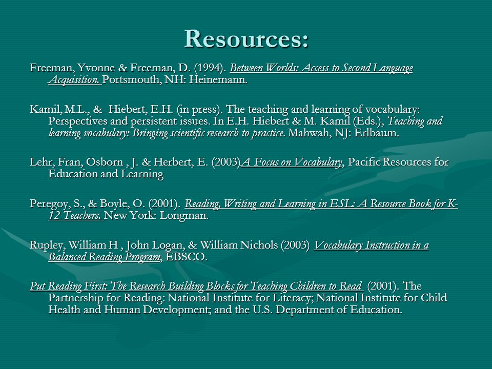Resources: Freeman, Yvonne & Freeman, D.(1994).