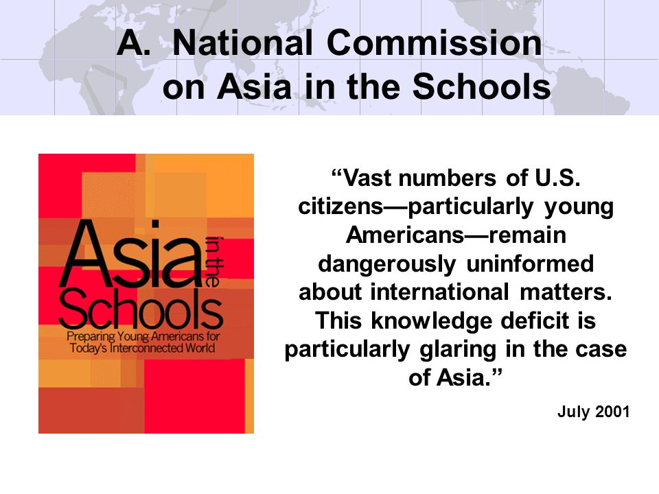 A.National Commission on Asia in the Schools Vast numbers of U.S.