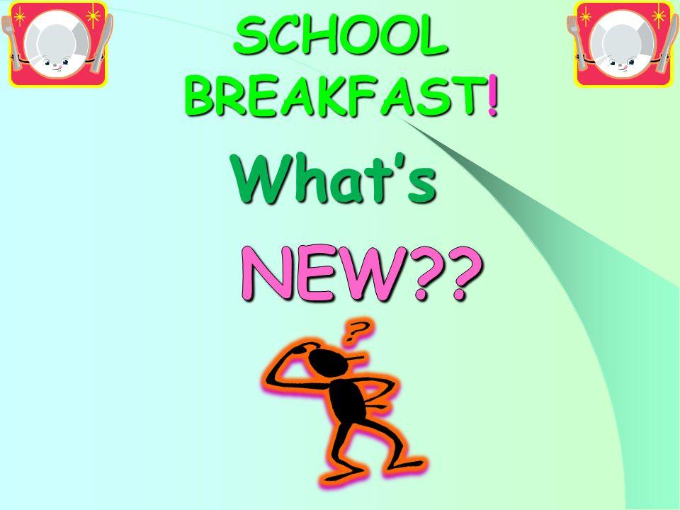 SCHOOL BREAKFAST!