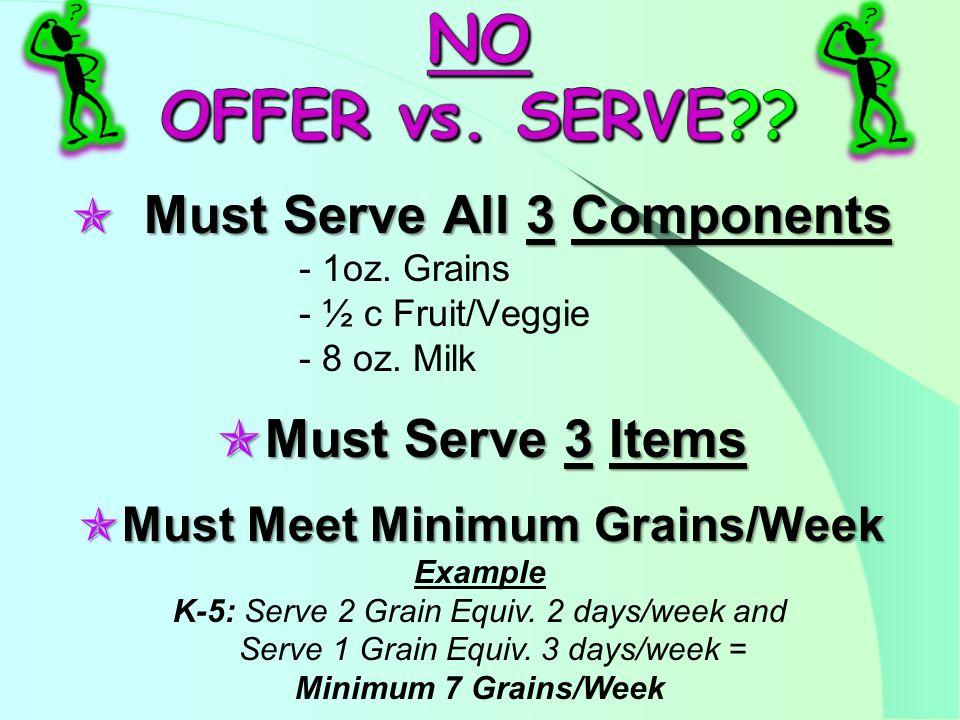 Must Serve All 3 Components Must Serve All 3 Components - 1oz.