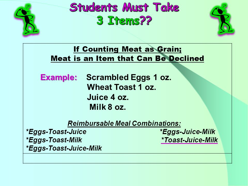 If Counting Meat as Grain; Meat is an Item that Can Be Declined Example: Example: Scrambled Eggs 1 oz.