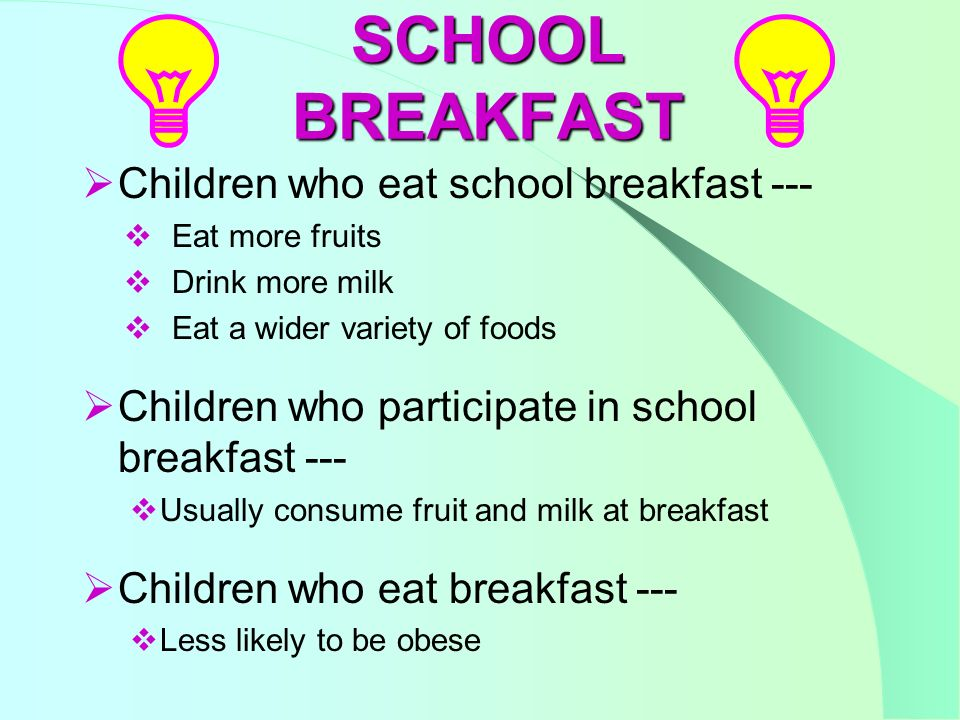 BREAKFAST Changes 2012-2013 Offer only fat-free flavored or unflavored 1% low-fat white milk Saturated fat limit <10% calories