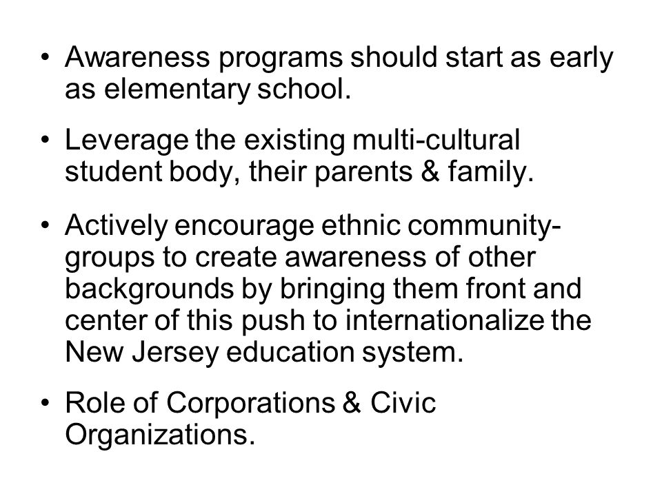 Awareness programs should start as early as elementary school.