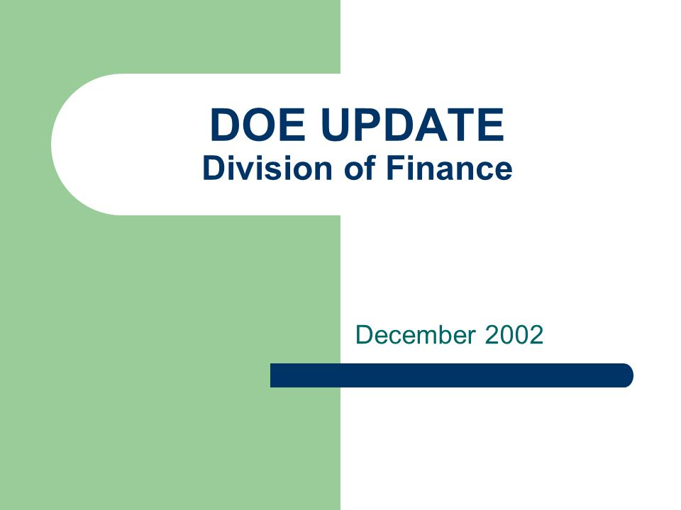 DOE UPDATE Division of Finance December 2002