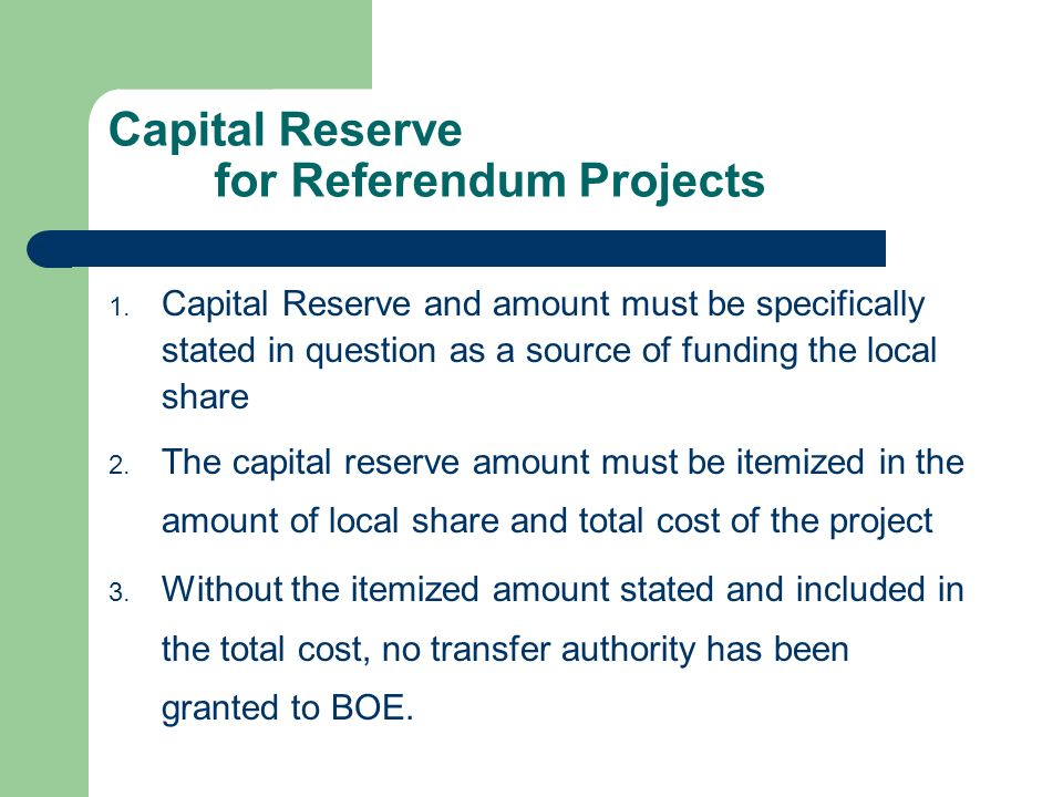 Capital Reserve for Referendum Projects 1.