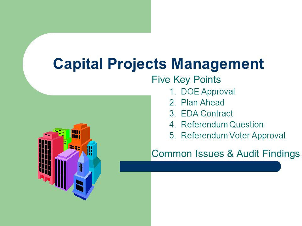Capital Projects Management Five Key Points 1. DOE Approval 2.