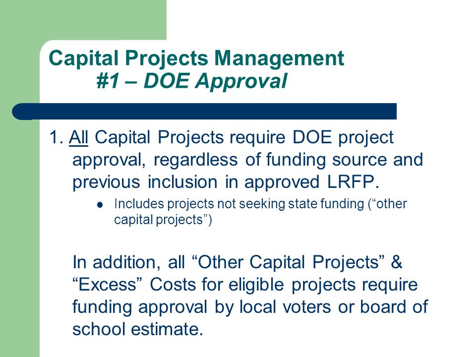 Capital Projects Management #1 – DOE Approval 1.