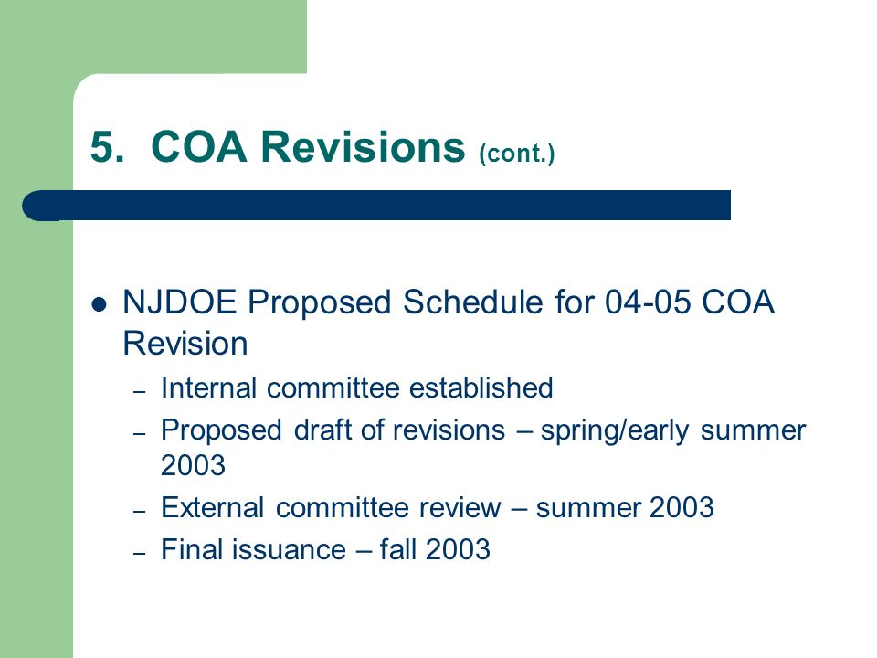5. COA Revisions (cont.) NJDOE Proposed Schedule for 04-05 COA Revision – Internal committee established – Proposed draft of revisions – spring/early
