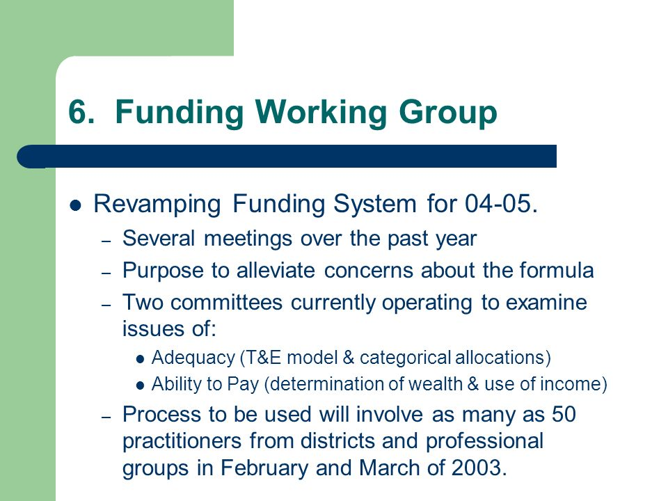 6. Funding Working Group Revamping Funding System for 04-05.